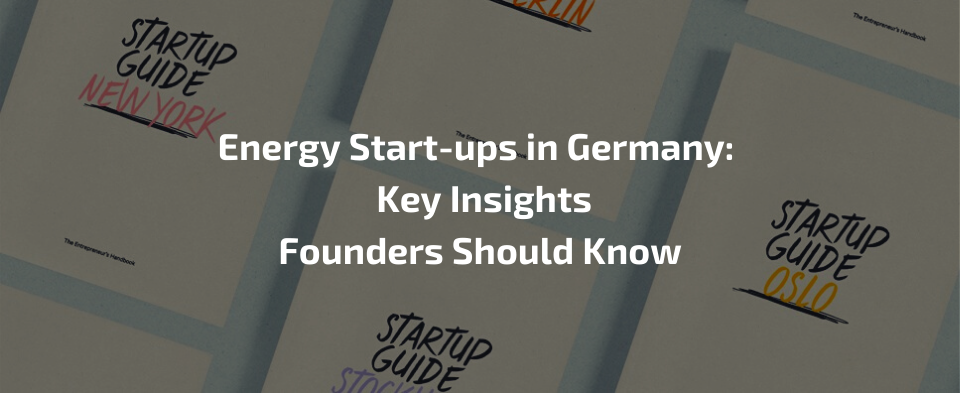 Start a business in Germany: Energy start-ups in Germany – Key insights founders should know