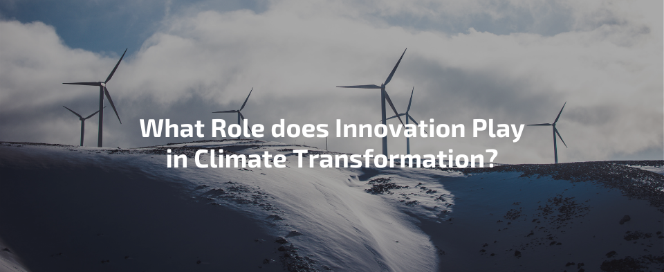 What Role does Innovation Play in Climate Transformation? on a dark picture of a wind power plant